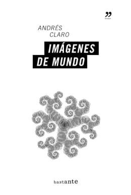 Imágenes de mundo -  Andrés Claro