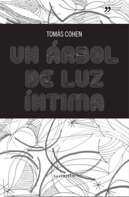 Un árbol de luz íntima -Tomás Cohen