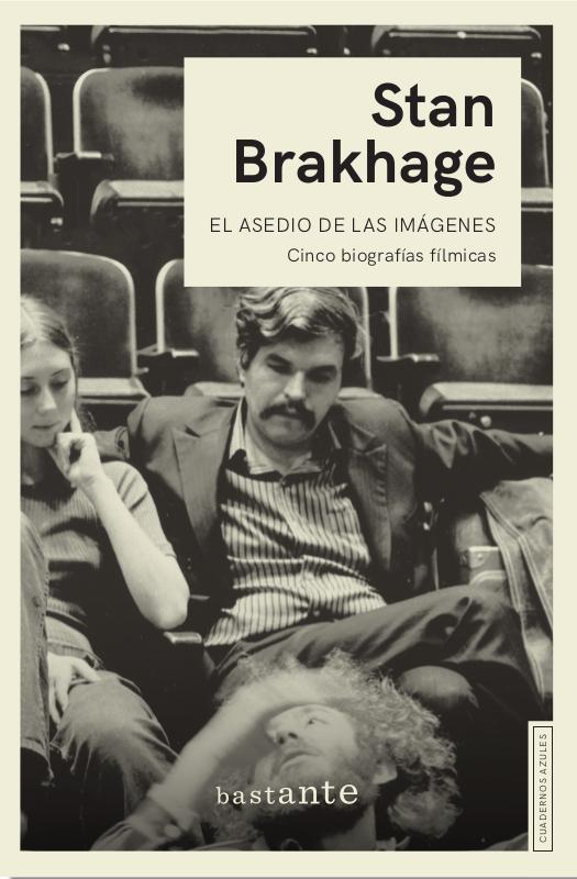 El asedio de las imágenes. Cinco biografías fílmicas - Stan Brakhage - asediodelasimagenes.png