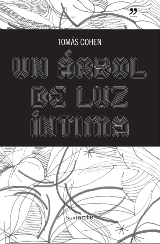 Un árbol de luz íntima -Tomás Cohen - unarboldeluzintima.png