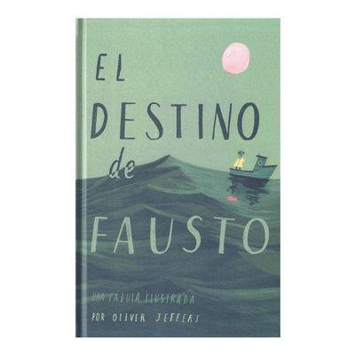 El destino de Fausto. Una fabula ilustrada