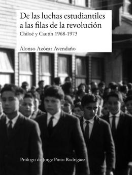 DE LAS LUCHAS ESTUDIANTILES A LAS FILAS DE LA REVOLUCION