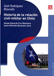 HISTORIA DE LA RELACION CIVIL-MILITAR EN CHILE
