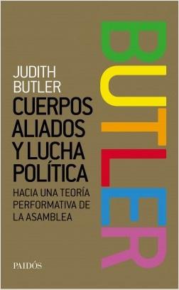 CUERPOS ALIADOS Y LUCHA POLITICA. HACIA UNA TEORIA PERFORMATIVA DE LA ASAMBLEA
