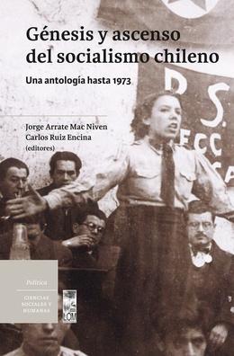 GENESIS Y ASCENSO DEL SOCIALISMO CHILENO