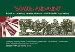 SOMOS ANDANDO. PRACTICAS, CAMINOS Y SABERES PARA CONSTRUIR EDUCACION POPULAR HOY