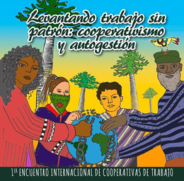 LEVANTANDO TRABAJO SIN PATRON: COOPERATIVISMO Y AUTOGESTION