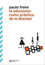 EDUCACION COMO PRACTICA DE LA LIBERTAD, LA (7a ED)