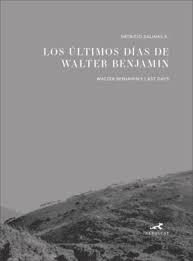 ULTIMOS DIAS DE WALTER BENJAMIN, LOS
