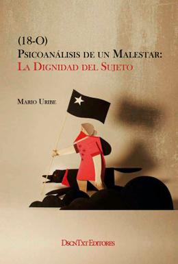 (18-O) PSICOANALISIS DE UN MALESTAR: LA DIGNIDAD DEL SUJETO