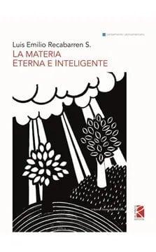 MATERIA ETERNA E INTELIGENTE, LA