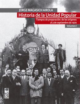 HISTORIA DE LA UNIDAD POPULAR VOL. I