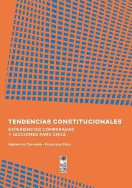 TENDENCIAS CONSTITUCIONALES. EXPERIENCIAS Y LECCIONES PARA CHILE