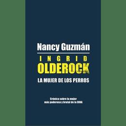 INGRID OLDEROCK. LA MUJER DE LOS PERROS