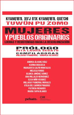 MUJERES Y PUEBLOS ORIGINARIOS. LUCHAS Y RESISTENCIAS HACIA LA DESCOLONIZACION