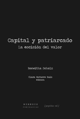 CAPITAL Y PATRIARCADO. LA ESCISION DEL VALOR