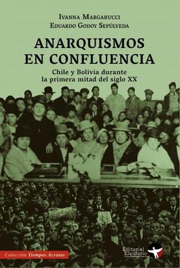 ANARQUISMOS EN CONFLUENCIA. CHILE Y BOLIVIA DURANTE EL SIGLO XX