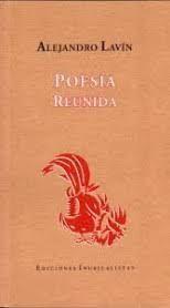POESIA REUNIDA. ALEJANDRO LAVIN