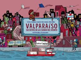 VALPARAISO. SECRETOS DE LA CIUDAD DEL VIENTO