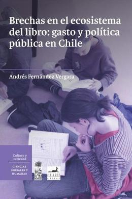 BRECHAS EN EL ECOSISTEMA DEL LIBRO: GASTO Y POLÍTICA PÚBLICA EN CHILE