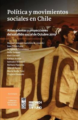 POLÍTICA Y MOVIMIENTOS SOCIALES EN CHILE. ANTECEDENTES Y PROYECCIONES DEL ESTALLIDO SOCIAL DE OCTUBRE 2019