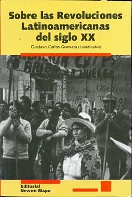 SOBRE LAS REVOLUCIONES LATINOAMERICANAS DEL SIGLO XX