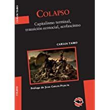 COLAPSO. CAPITALISMO TERMINAL, TRANSICION ECOSOCIAL, ECOFASCISMO