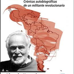 PENSAR AMERICA LATINA. CRONICAS AUTOBIOGRAFICAS DE UN MILITANTE REVOLUCIONARIO