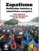 ZAPATISMO. REFLEXION TEORICA Y SUBJETIVIDADES EMERGENTES (2ed.)
