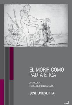 MORIR COMO PAUTA ETICA, EL