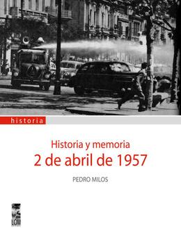 2 DE ABRIL DE 1957. HISTORIA Y MEMORIA