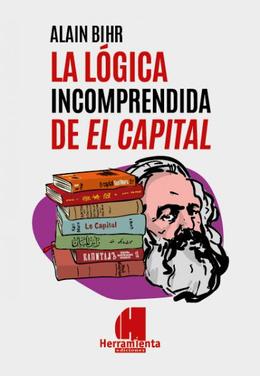LOGICA INCOMPRENDIDA DE EL CAPITAL, LA