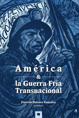 AMERICA Y LA GUERRA FRIA TRANSNACIONAL