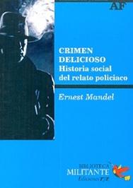 CRIMEN DELICIOSO. HISTORIA SOCIAL Y POLITICA DEL RELATO POLICIACO