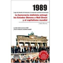1989 LA BUROCRACIA STALINISTA ENTREGO LOS ESTADOS OBREROS A WALL STREE