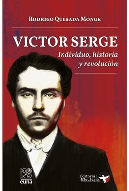 VICTOR SERGE. INDIVIDUO, HISTORIA Y REVOLUCION