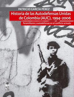 HISTORIA DE LAS AUTODEFENSAS UNIDAS DE COLOMBIA (AUC), 1994-2006