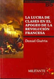 LUCHA DE CLASES EN EL APOGEO DE LA REVOLUCION FRANCESA, LA