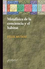 METAFISICA DE LA CONCIENCIA Y EL HABITAT