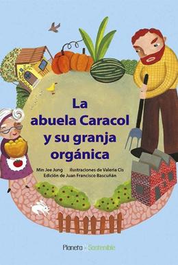 ABUELA CARACOL Y SU GRANJA ORGANICA, LA