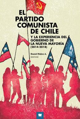 PARTIDO COMUNISTA DE CHILE Y LA EXPERIENCIA DEL GOBIERNO DE LA NUEVA MAYORIA (2014-2018), EL