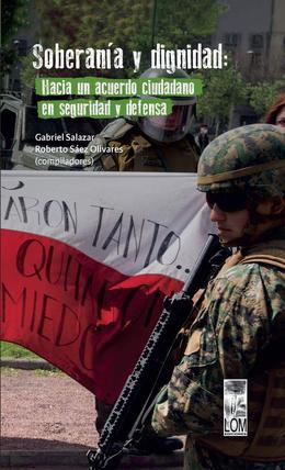 SOBERANIA Y DIGNIDAD. HACIA UN ACUERDO CIUDADANO EN SEGURIDAD Y DEFENSA