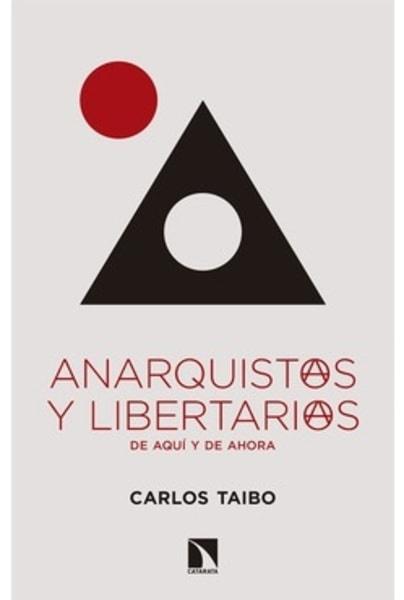 ANARQUISTAS Y LIBERTARIOS DE AQUI AHORA - ANARQUISTAS Y LIBERTARIOS DE AQUI AHORA
