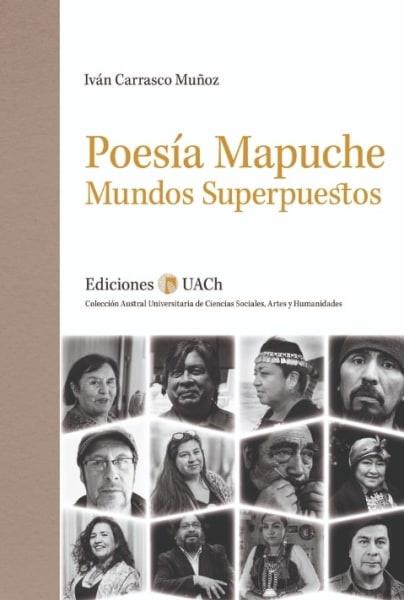 POESIA MAPUCHE. MUNDOS SUPERPUESTOS - POESIA MAPUCHE. MUNDOS SUPERPUESTOS