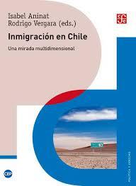 INMIGRACION EN CHILE. UNA MIRADA MULTIDIMENSIONAL - INMIGRACION EN CHILE. UNA MIRADA MULTIDIMENSIONAL