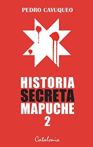 HISTORIA SECRETA MAPUCHE 2 - 9789563247831.jpg