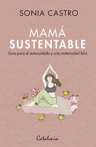MAMA SUSTENTABLE. GUIA PARA EL AUTOCUIDADO Y UNA MATERNIDAD FELIZ - 9789563246759.jpg
