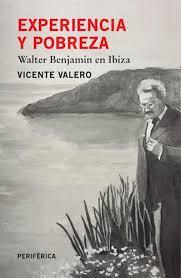 EXPERIENCIA Y POBREZA. WALTER BENJAMIN EN IBIZA - 9788416291595.jpg