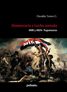 DEMOCRACIA Y LUCHA ARMADA. MIR Y MLN-TUPAMAROS - 9789561605602.jpg