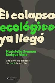 COLAPSO ECOLOGICO YA LLEGO, EL - 9789878010274.jpg